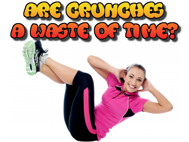 crunches a waste of time